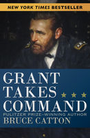 Grant Takes Command, Bruce Catton