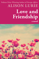 Love and Friendship, Alison Lurie