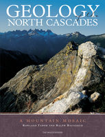 Geology of the North Cascades, Ralph Haugerud, Rowland Tabor