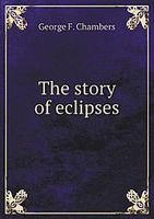 The Story of Eclipses, George F.Chambers