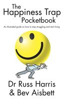 The Happiness Trap Pocketbook, Russ Harris