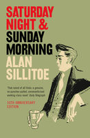 Saturday Night and Sunday Morning, Alan Sillitoe