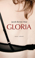 Gloria, Jacob Berner Moe