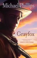 Grayfox (The Journals of Corrie and Christopher), Michael Phillips