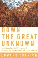 Down the Great Unknown, Edward Dolnick