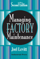 Managing Factory Maintenance, Joel Levitt