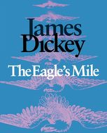 The Eagle's Mile, James Dickey