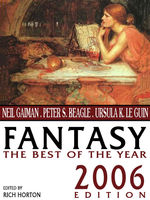 Fantasy: The Best of the Year, Gene Wolfe, Holly Phillips, Matthew Hughes, Neil Gaiman, Peter Beagle, Richard Parks, Theodora Goss