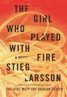 The Girl Who Played with Fire, Stieg Larsson