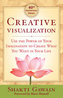 Creative Visualization – 40th Anniversary Edition, Shakti Gawain