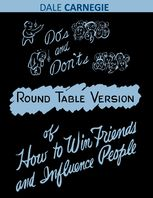 Dos and Don'ts – Round Table Version of How to Win Friends and Influence People, Dale Carnegie