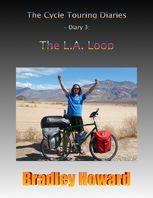 The Cycle Touring Diaries – Diary 3: The L.A. Loop, Bradley Howard