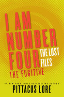 I Am Number Four: The Lost Files: The Fugitive, Pittacus Lore