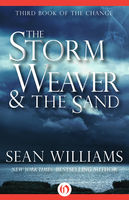 Storm Weaver & the Sand, Sean Williams
