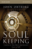 Soul Keeping Study Guide, John Ortberg
