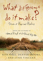What Difference Do It Make?, Denver Moore, Lynn Vincent, Ron Hall