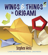 Wings & Things in Origami, Stephen Weiss