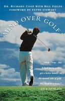 Mind Over Golf: How to Use Your Head to Lower Your Score, Richard Coop
