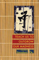 Teach Us to Outgrow Our Madness, Kenzaburo Oe