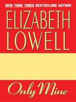 Only Mine, Elizabeth Lowell