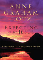 Expecting to See Jesus, Anne Graham Lotz