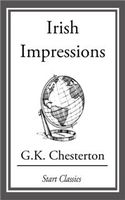 Irish Impressions, G.K.Chesterton