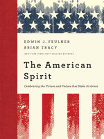 The American Spirit, Brian Tracy, Edwin J. Feulner