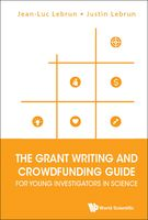 Grant Writing and Crowdfunding Guide for Young Investigators in Science, Jean-Luc Lebrun, Justin Lebrun