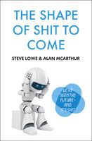 The Shape of Shit to Come, Alan McArthur, Steve Lowe