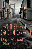 Days Without Number, Robert Goddard