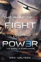 Rule of Three: Fight for Power, Eric Walters