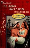 The Sheikh Takes a Bride (Dynasties: The Connellys) (Silhouette Desire, No. 1424), Caroline Cross