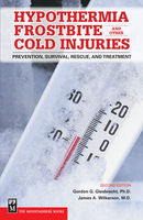 Hypothermia, Frostbite and Other Cold Injuries, Gordon Giesbrecht, James A.Wilkerson