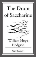 Drum of Saccharine, William Hope Hodgson