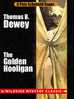 Golden Hooligan: A Pete Schofield Caper, Thomas B.Dewey