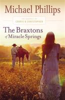 Braxtons of Miracle Springs (The Journals of Corrie and Christopher Book #1), Michael Phillips