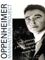 Oppenheimer and the Manhattan Project, Cynthia C.Kelly