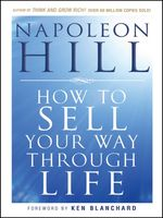 How To Sell Your Way Through Life, Napoleon Hill