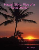 Hawaii Story: Rise of a Relationship, Erik Anaya