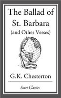 Ballad of St. Barbara (and Other Verses), G.K.Chesterton