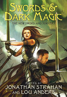 Swords & Dark Magic, Jonathan Strahan, Lou Anders