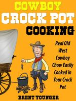 Cowboy Crock Pot Cooking, Brent Younger
