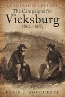 The Campaigns for Vicksburg 1862–63, Kevin Dougherty