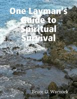 One Layman's Guide to Spiritual Survival, Bruce Warnock
