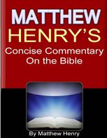 Matthew Henry's Concise Commentary On the Bible, Matthew Henry