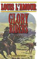 Glory Riders, Louis L'Amour