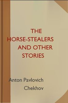 The Horse-Stealers and Other Stories, Anton Chekhov
