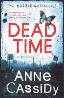 The Murder Notebooks: Dead Time, Anne Cassidy