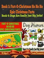 Fart-O-Christmas Ho Ho Ho Epic Christmas Farts (Fart Countdown Christmas Calendar) + Dog Humor & Funny Dog Jokes For Kids, El Ninjo, Timmie Gu