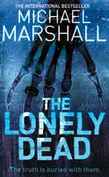 Straw Men 02 - The Lonely Dead AKA The Upright Man, Michael Marshall